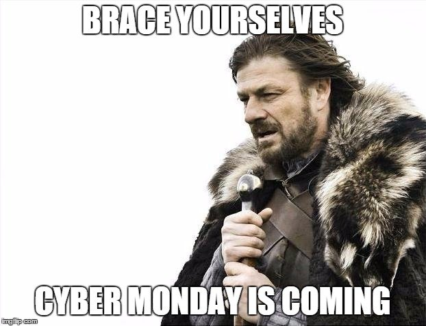 game of thrones cyber monday is coming