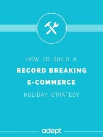 How to Build a Record Breaking E-Commerce Holiday Strategy